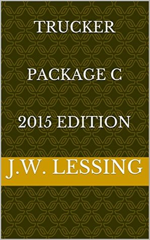Trucker Package C 2015 Edition  by  J.W. Lessing