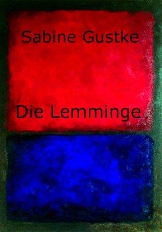 Die Lemminge Sabine Gustke