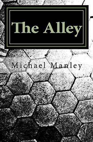 The Alley  by  Michael Manley