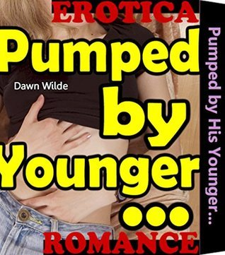 Pumped  by  His Younger...: Wife Cheating Family Taboo Secret Free Erotic Romance Stolen Love Rough Sex Mystery Erotica Short Fiction Story Book by Ella Faye