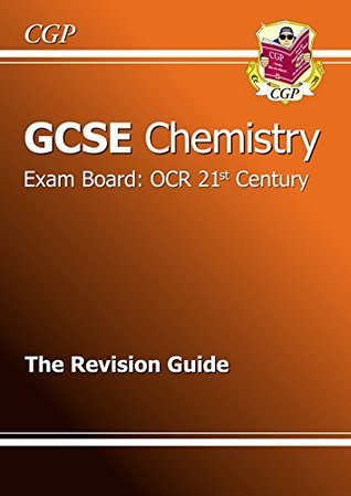 GCSE Chemistry OCR 21st Century Revision Guide  by  CGP Books