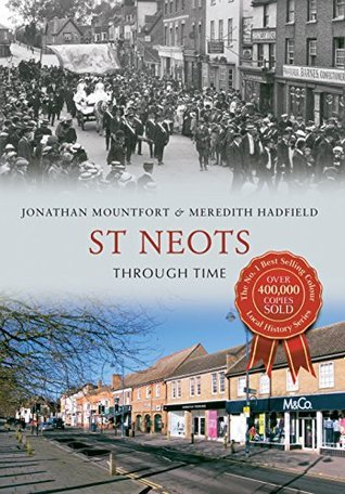 St Neots Through Time  by  Jonathan Mountfort