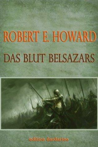 Das Blut Belsazars Robert E. Howard