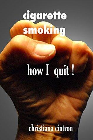 cigarette smoking, how I quit ! christiana cintron