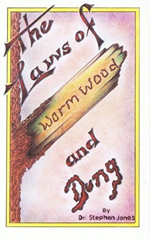 The Laws of Wormwood and Dung  by  Dr. Stephen E. Jones