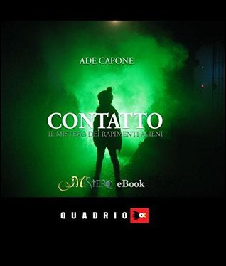 Contatto - Il mistero dei rapimenti alieni  by  Ade Capone