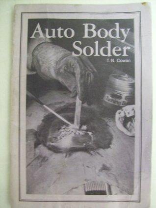 Auto Body Solder Book  by  T. N. Cowan