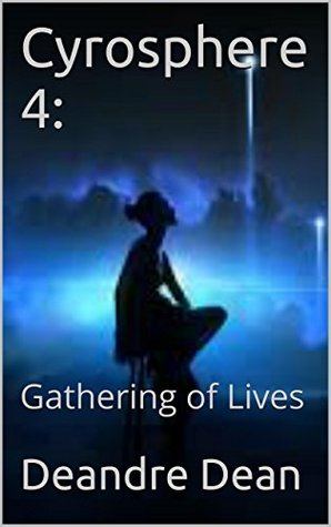 Cyrosphere 4:: Gathering of Lives  by  Deandre Dean