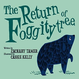 The Return of Foggitytree (Snugglefink and Friends Book 2)  by  Zachary Tamer