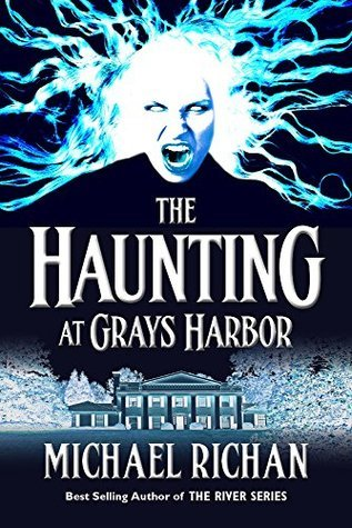 The Haunting at Grays Harbor (The River Book 8)  by  Michael Richan