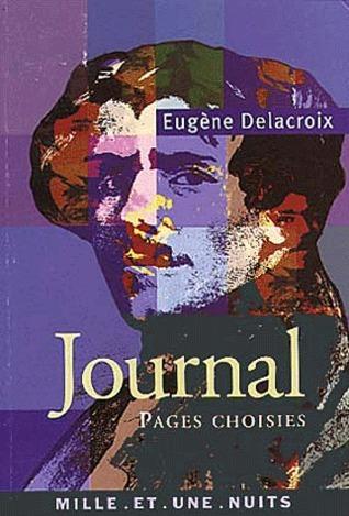 Journal, pages choisies  by  Eugène Delacroix