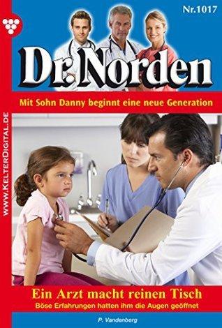 Ein Arzt macht reinen Tisch: Dr. Norden 1017- Arztroman  by  Patricia Vandenberg