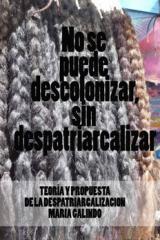No se puede descolonizar sin despatriarcalizar  by  María Galindo