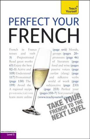 Perfect Your French 2E: Teach Yourself  by  Jean-Claude Arragon