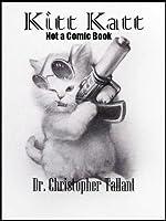 Kitt Katt: Not a Comic Book Chris Tallant