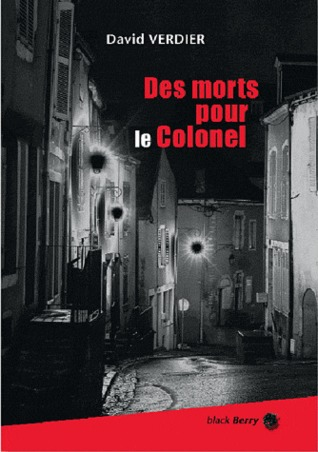 Des morts pour le colonel  by  David Verdier