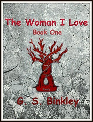 The Woman I Love (The Woman I Love, #1) G.S. Binkley