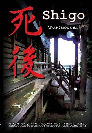 Shigo (Postmortem) (Hikinami Book 1) Lawrence Robert Edwards