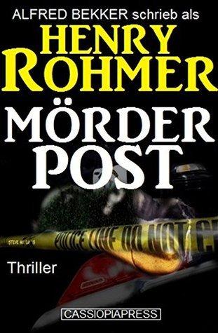 Mörderpost: Thriller  by  Henry Rohmer