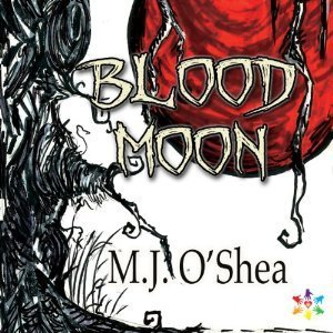 Blood Moon: Insolita Luna M.J. OShea