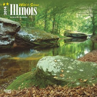 Wild & Scenic Illinois 2014 Calendar NOT A BOOK