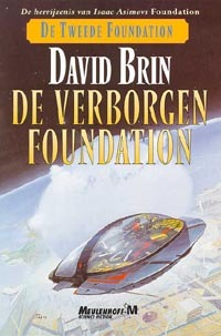 De Verborgen Foudation (Second Foundation Trilogy, #3)  by  David Brin