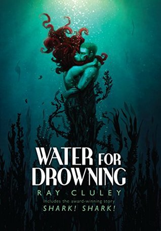 Water For Drowning Ray Cluley