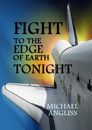 Fight to the Edge of Earth Tonight (Retimer, #5)  by  Michael Angliss