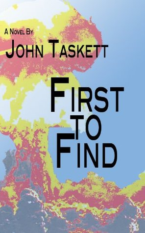First to Find  by  John Taskett