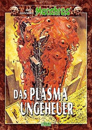 Macabros 032: Das Plasmaungeheuer  by  Dan Shocker