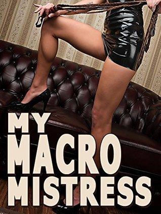 My Macro Mistress: A Tiny Mans Big Feet Dreams Come True! Dillon Smart