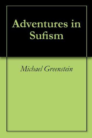 Adventures in Sufism Michael Greenstein