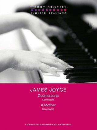 Counterparts - A Mother / Controparti - Una madre James Joyce