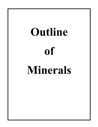 Outline of Minerals John F. Moore