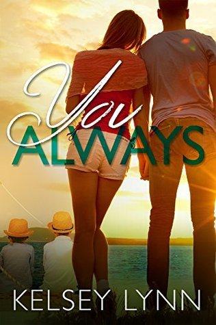 You, Always  by  Kelsey Lynn