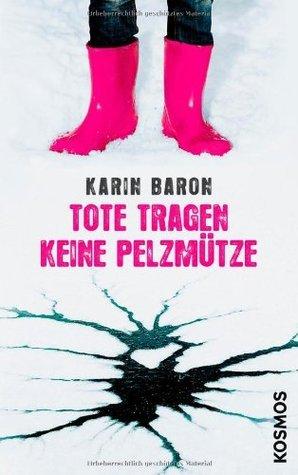 Tote tragen keine Pelzmütze (Fanny, #2)  by  Karin Baron