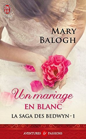 La Saga des Bedwyn - 1 : Un mariage en blanc  by  Mary Balogh