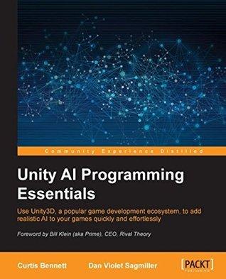 Unity AI Programming Essentials  by  Curtis Bennett