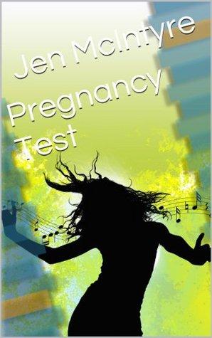 Pregnancy Test Jen McIntyre