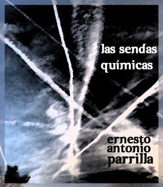 Las sendas químicas  by  Ernesto Antonio Parrilla