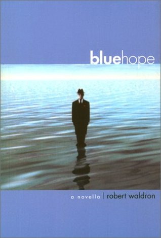 Blue Hope  by  Robert G. Waldron