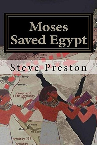 Moses Saved Egypt  by  Steve Preston