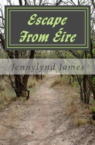 Escape From Éire: A memoir of love and adventure in Ireland  by  Jennylynd James