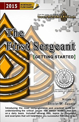 The First Sergeant: Getting Started (Military Getting Started Book 4) Jessie Sasser