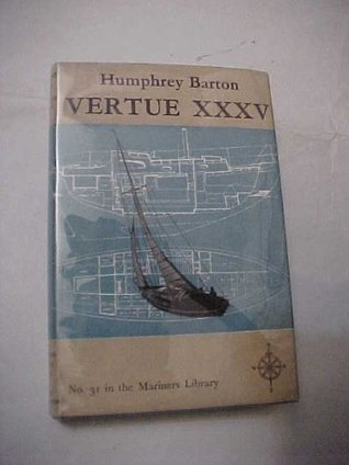 Vertue XXXV : #31 in The Mariners Library Humphry Barton