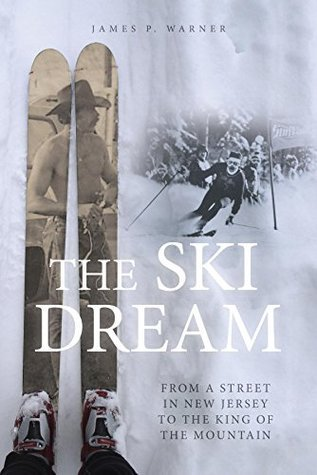 The Ski Dream James P Warner