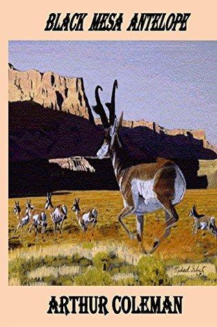 Black Mesa Antelope  by  Arthur Coleman