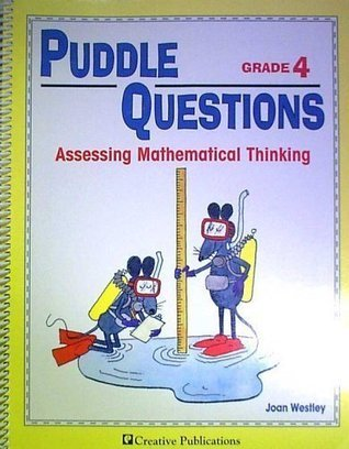 Puddle Questions Grade 4: Assessing Mathematical Thinking  by  Joan Westley