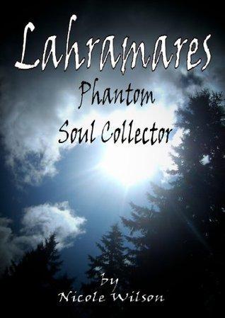 Lahramares Phantom Soul Collector Nicole Wilson