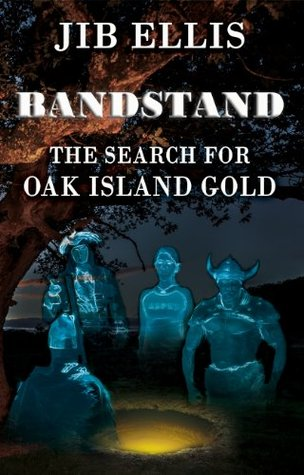 Bandstand, The Search for Oak Island Gold Jib Ellis